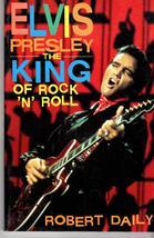 Elvis Presley The King Of Rock  'N' Roll  by Robert Daily - $5.80