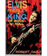 Elvis Presley The King Of Rock  'N' Roll  by Robert Daily - $5.50
