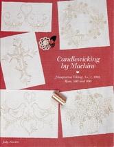 Candlewicking by Machine Judy Nowicki Husqvarna Viking 1+ 1 1100 Rose 500 990 - $15.00