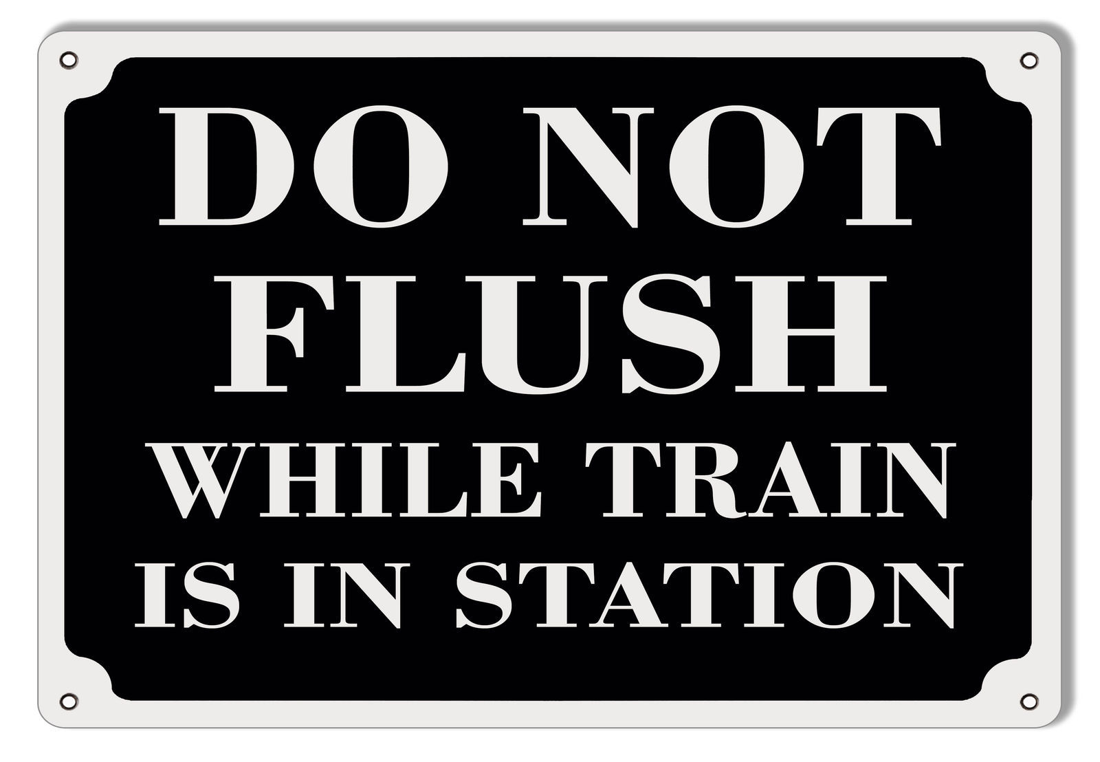 Primary image for Do Not Flush While Train Is In Station Railroad Metal Sign 9x12