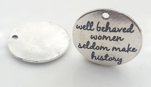Lot of 2 Well Behaved Women Seldom Make History Silver Plated DIY Jewelry Charm