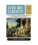 Give Me Liberty! Vol. 1 : An American History by Eric Foner (2014, Paperback, B…