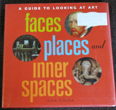 Faces, Places and Inner Spaces by Jean Sousa A Guide to Looking at Art B... - $2.93