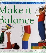 Make It Balance by David Evans Let's Explore Series Science - $3.83