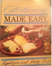 Entertaining Made Easy: Appetizers and Party Treats : Favorite Recipes of Home E