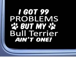 Bull Terrier Decal 99 Problems M089 8 Inch dog Window Sticker - $4.99