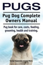Pugs. Pug Dog Complete Owners Manual. Pug book for care, costs, feeding,... - $14.43