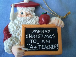 House of lloyd Merry Christmas ...to... An .. A+ Techer Santa Ornament - $19.99