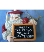 House of lloyd Merry Christmas ...to... An .. A+ Techer Santa Ornament - $19.99