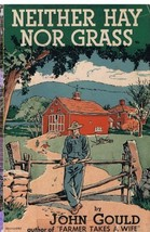 Neither Hay nor Grass [Paperback] [Jan 01, 1951] Gould, John - $32.99