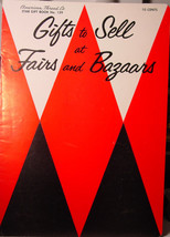 Vintage - Gifts to Sell at Fairs and Bazaars 1956 Booklet - $4.99