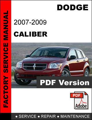 DODGE CALIBER 2007 2008 2009 FACTORY SERVICE REPAIR OEM WORKSHOP SHOP FSM MANUAL
