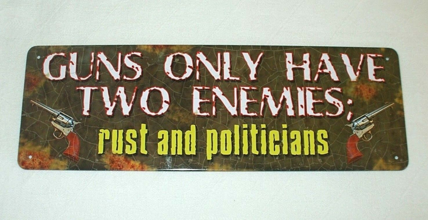 "LOT of 9 Tin Sign Guns Only Have Two Enemies Rust Politicians 10.5""x3.5"""