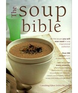 The Soup Bible All the Soups You Will Ever Need in One Inspiring Collection - $14.97