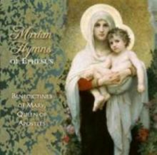Marian hymns of ephesus by benedictines of mary  queen of apostles