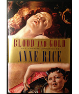 The Vampire Chronicles: Blood and Gold Bk. 8 by Anne Rice 2001, Hardcove... - $35.00