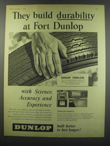 1957 Dunlop Tubeless Tire Ad - They build durability at Fort Dunlop - $14.99
