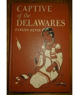Captive Of The Delawares Evelyn Nevin Hardcover Vintage Htf 1952 - $59.40