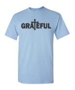 GRATEFUL Religious Jesus Cross Christian Religion God Men's Tee Shirt 1862 - $8.87+