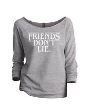 Thread Tank Friends Don't Lie Women's Slouchy 3/4 Sleeves Raglan - $24.99+
