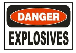 Danger Explosives Safety Sticker Sign D658 OSHA - $1.45+