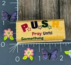 StampCraft Rubber Stamp Push Pray Until Something Happens Wood #C80 - $8.41
