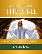 The Story of the Bible: Vol. II - The New Testament (Activity Book)