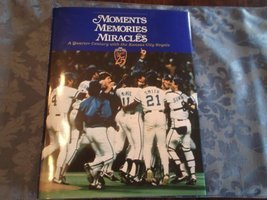 Moments Memories Miracles: A Quarter Century With the Kansas City Royals Cameron