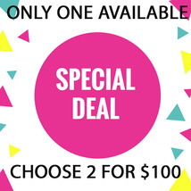 WED - THURS FLASH SALE! PICK ANY 2 FOR $100  BEST OFFERS DISCOUNT - $100.00