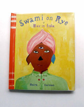 Swami on Rye: Max in India  First Edition Written & Illustrated by Maira... - $39.90