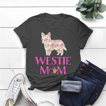 Westie Mom Floral Dog Lover T- Shirt Birthday Funny Ideas Gift Vintage - $15.99+
