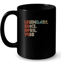 Legendary Since April 1958 Birthday 60 Years Old Ceramic Mug - $13.99+