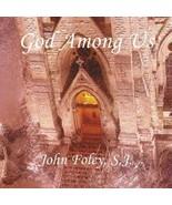 GOD AMONG US by John Foley - $23.95