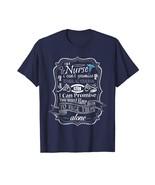 Funny Tee - I'm a Nurse alone Tshirt Men - $19.95+