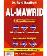 Al Mawrid Trilingual Dictionary(Arabic English French with phonetic tran... - $97.02