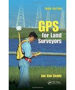 GPS for Land Surveyors, Third Edition [May 05, 2008] Van Sickle, Jan - $49.50