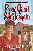 "Western Romance - ""Proud Quail of the San Joaquin"" by Stephen Bly, Book 3  - $11.99"