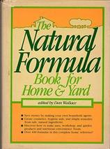 The Natural Formula Book for Home & Yard Wallace, Dan - $4.70