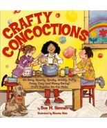 Crafty Concoctions : 101 Craft Supply Recipes by Hannah, Sue - $2.99