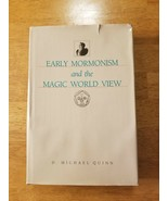 1987 EARLY MORMONISM AND THE MAGIC WORLD VIEW D. MICHAEL QUINN - $37.36