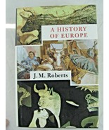 A History of Europe by J. M. Roberts - $20.77