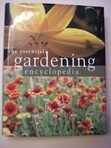 The Essential Gardening Encyclopedia [Hardcover] [Jan 01, 2003] Bonnie L... - $9.89