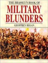 Brassey's Book of Military Blunders [Paperback] Regan, Geoffrey - $3.71