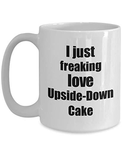 Primary image for Upside-Down Cake Lover Mug I Just Freaking Love Funny Gift Idea for Foodie Coffe