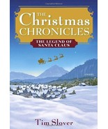 The Christmas Chronicles: The Legend of Santa Claus [Hardcover] Slover, Tim - $14.81