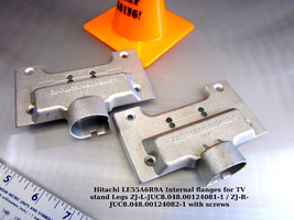 Hitachi LE55A6R9A Internal flanges for TV stand Legs ZJ-L-JUC8.048.00124081-1 / - $25.20