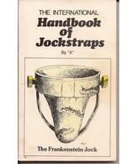 The International Handbook Of Jockstraps By X The Frankenstein Jock - $7.95