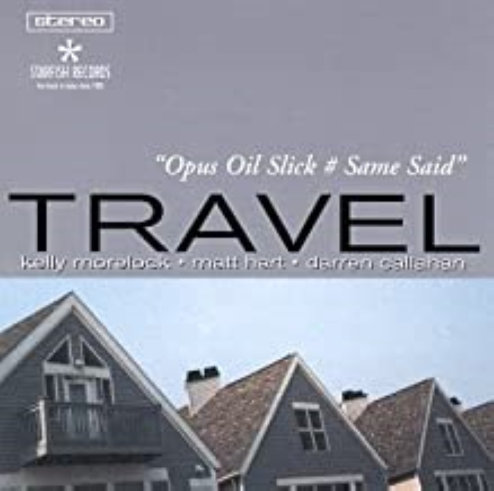 Opus Oil Slick # Same Said by Travel Cd