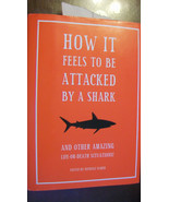 HOW IT FEELS TO BE ATTACKED BY A SHARK & OTHER AMAZING LIFE OR DEATH SIT... - $7.43