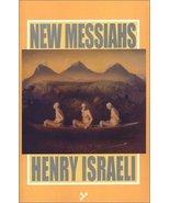New Messiahs [Paperback] [Oct 01, 2002] Israeli, Henry - $9.81